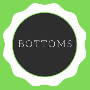 Other - Bottoms!